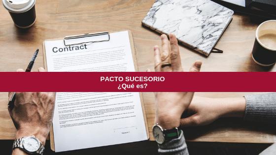 """La alterativa al testamento, el llamado pacto sucesorio"""""""