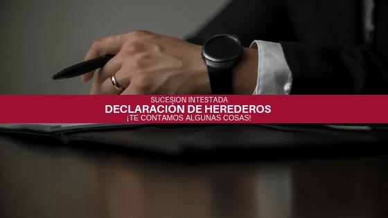 Declaración herederos ¡Te contamos los pasos a seguir!