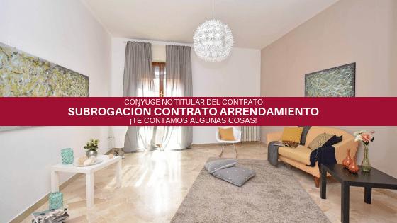 Subrogación en el contrato de arrendamiento por el cónyuge o conviviente