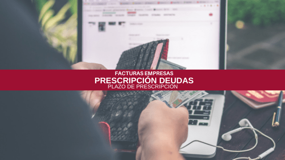 La prescripción de las facturas impagadas