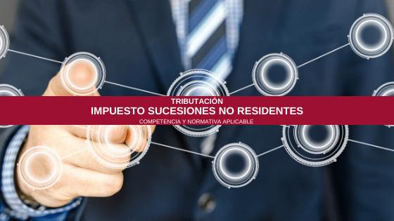 Impuesto de sucesiones de no residentes